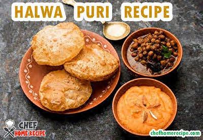 HOW TO MAKE HALWA PURI -  chefhomerecipe.com