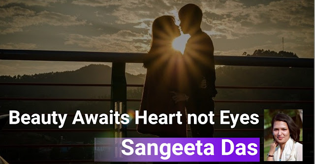 Beauty Awaits Heart not Eyes