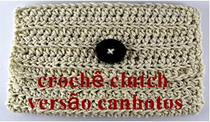versão para canhotos aprender croche bolsa de mão clutch euroroma edinircrochevideos youtube facebook curso de croche