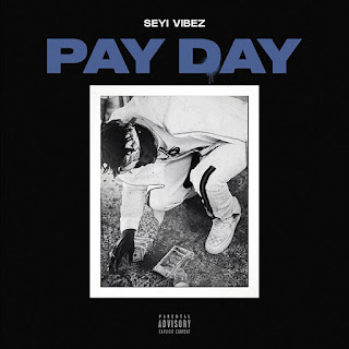 [Music] Seyi Vibez - Pay Day