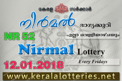 Kerala Lottery Results  12-Jan-2018 Nirmal NR-52 www.keralalotteries.net