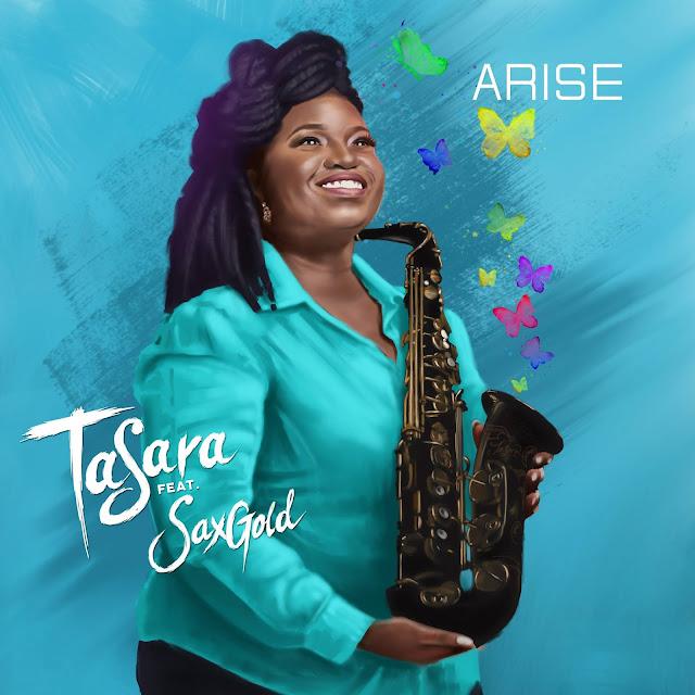 Audio: TaSara Ft. SaxGold – Arise