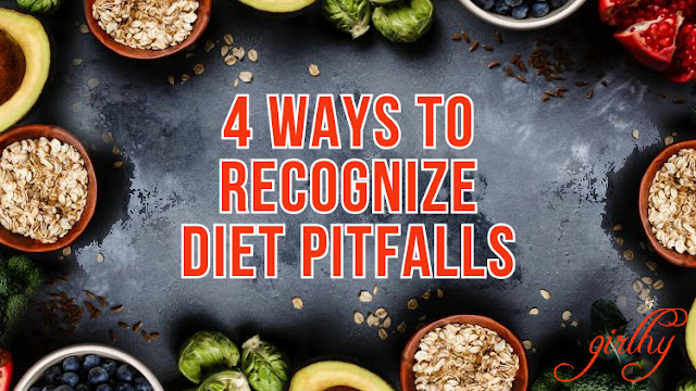4 Ways to Recognize Diet Pitfalls