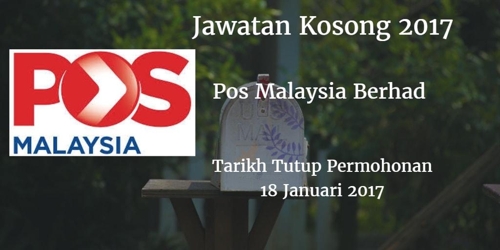 Jawatan kosong Pos Malaysia Berhad 18 Januari 2017