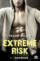 http://lesreinesdelanuit.blogspot.fr/2017/10/extreme-risk-t1-enfievre-de-tracy-wolff.html