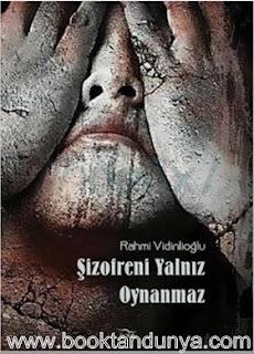 Rahmi Vidinlioğlu - Şizofreni Yalnız Oynanmaz