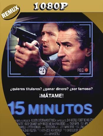 15 Minutos (2001) Remux 1080p Latino [GoogleDrive] Ivan092
