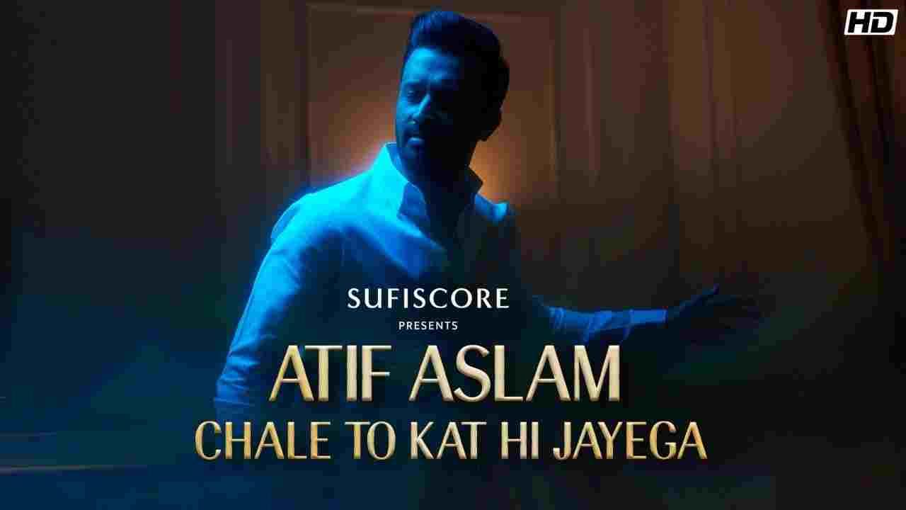 Chale To Kat Hi Jayega Lyrics in Hindi Atif Aslam Hindi song