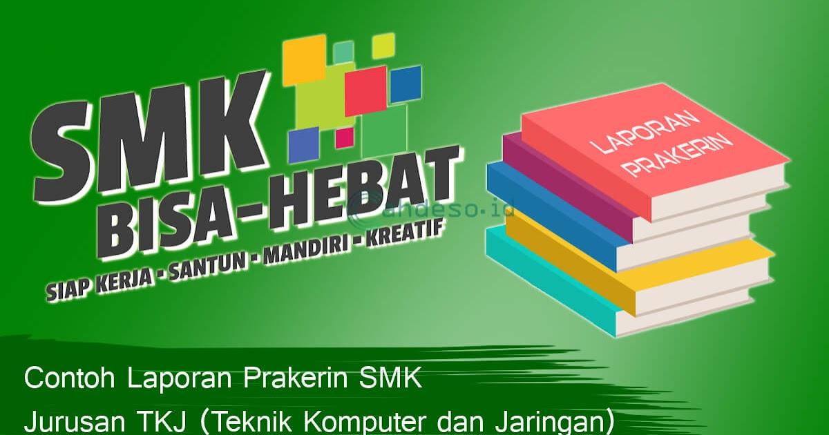 Download Laporan Prakerin Smk Keahlian Tkj Bentuk Word Cahdeso Mimpi Besar Anak Desa