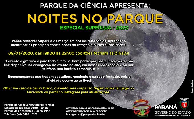 PARQUE DA CIÊNCIA PROMOVERÁ EDIÇÃO ESPECIAL DO NOITES NO PARQUE - SUPERLUA!