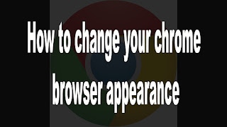 how to change your chrome browser appearance