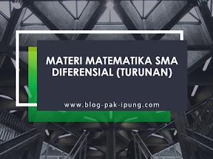 MATERI MATEMATIKA SMA DIFERENSIAL (TURUNAN)