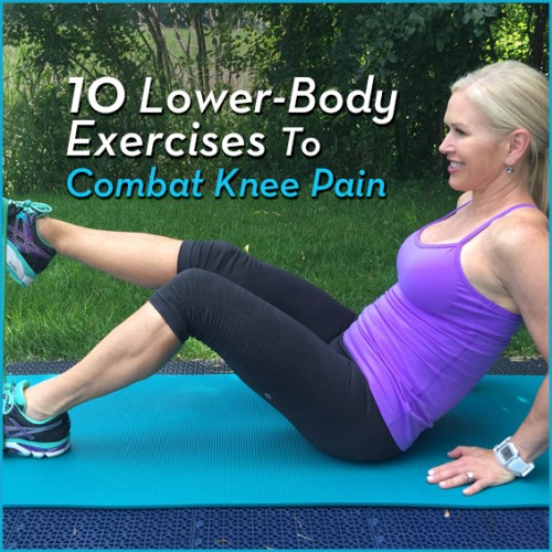 10 Lower-Body Exercises To Combat Knee Pain