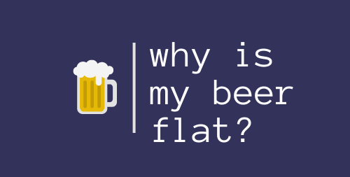 Why is my home brew beer flat? Can I fix it?