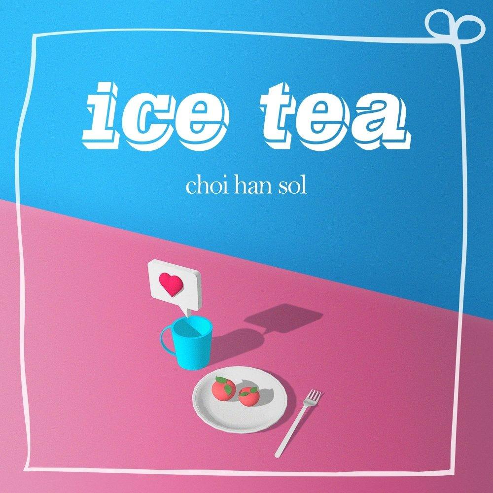 Choi Han Sol – ICE TEA – Single