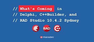 What's Coming in Delphi, C++Builder and RAD Studio 10.4.2 Sydney