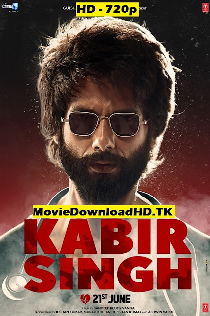 Kabir Singh 2019 Full Movie Download HD 720p [MovieDownloadHD.TK]