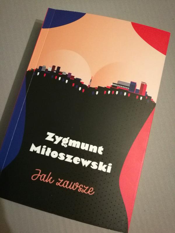 Jak zawsze, Zygmunt Miłoszewski