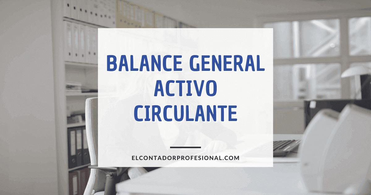 balance general activo circulante