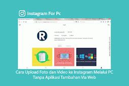 Cara Upload Foto Dan Video Di Instagram Melalui Pc Tanpa Aplikasi Via Web