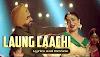 लौंग लाची Title Track (मन्नत नूर) | एम्मी विर्क, नीरू बाजवा, अमरदीप सिंह