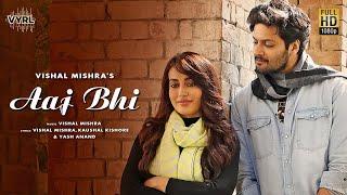 Aaj Bhi Lyrics | Vishal Mishra - Ali Fazal