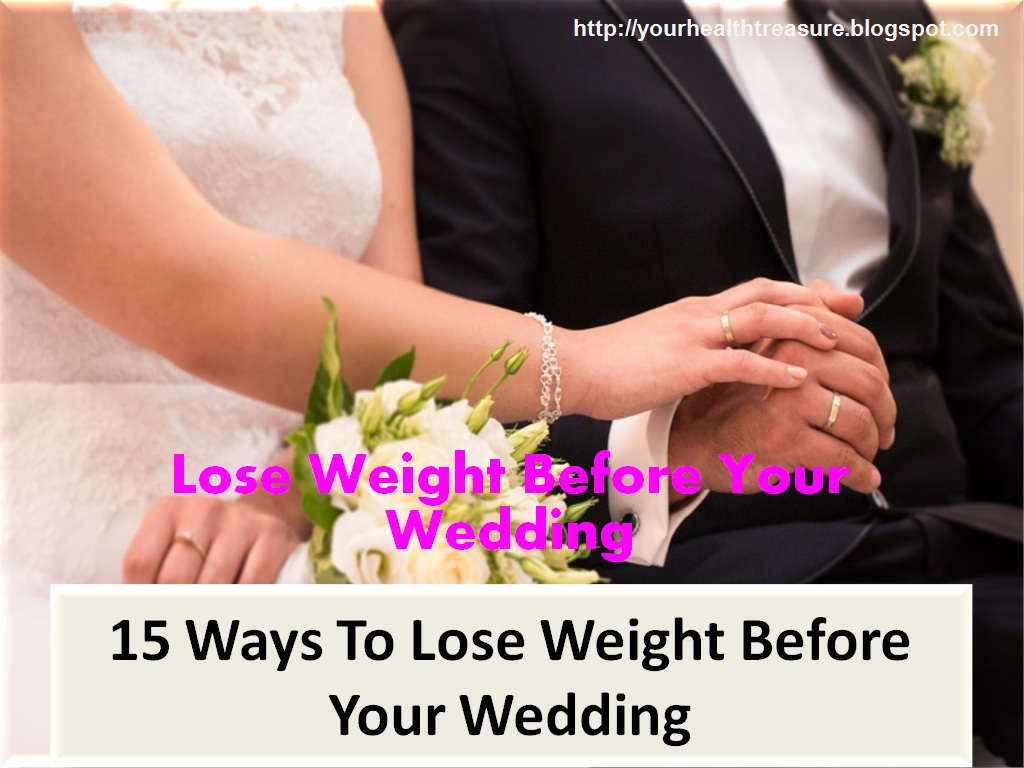 15 Ways To Lose Weight Before Your Wedding | Health Treasure