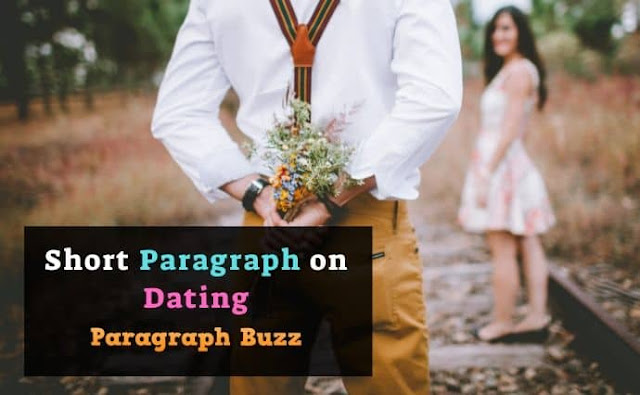 Short Paragraph on Dating in 350 Words
