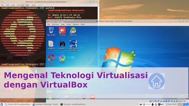 Seri Belajar di Rumah | Mengenal Virtualisasi dengan VirtualBox | Rumah Linux Indonesia | Info Linux