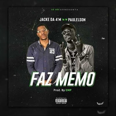 Jacke da 4 M - Faz Memo (feat Paulelson)