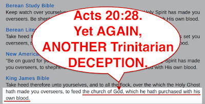 Acts 20:28. Yet AGAIN, ANOTHER Trinitarian DECEPTION.