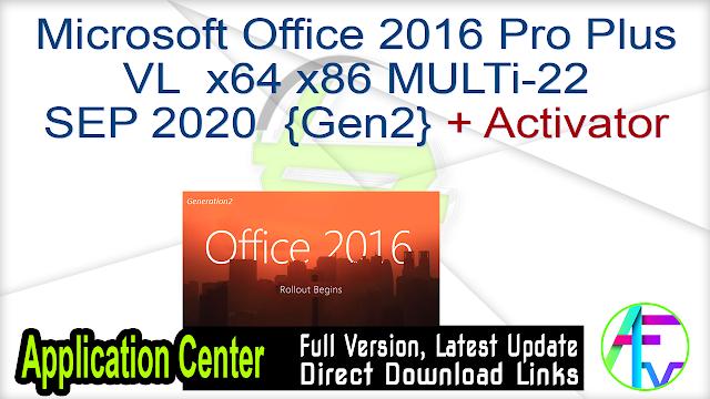 Microsoft Office 2016 Pro Plus VL x64 x86 MULTi-22 SEP 2020 {Gen2} + Activator