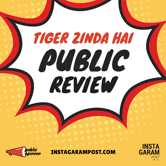 Tiger Zinda hai Public Review and Opinion