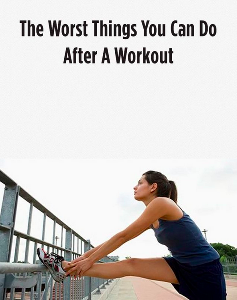 MyBestBadi: The Worst Things You Can Do After A Workout