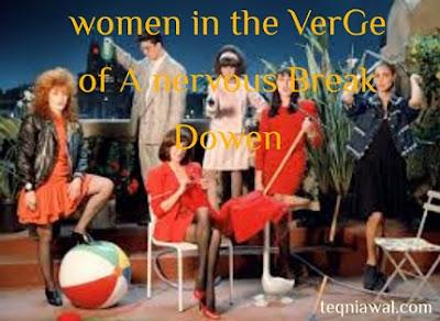 Women in the verge of A nervous Break Dowen - أفضل الأفلام