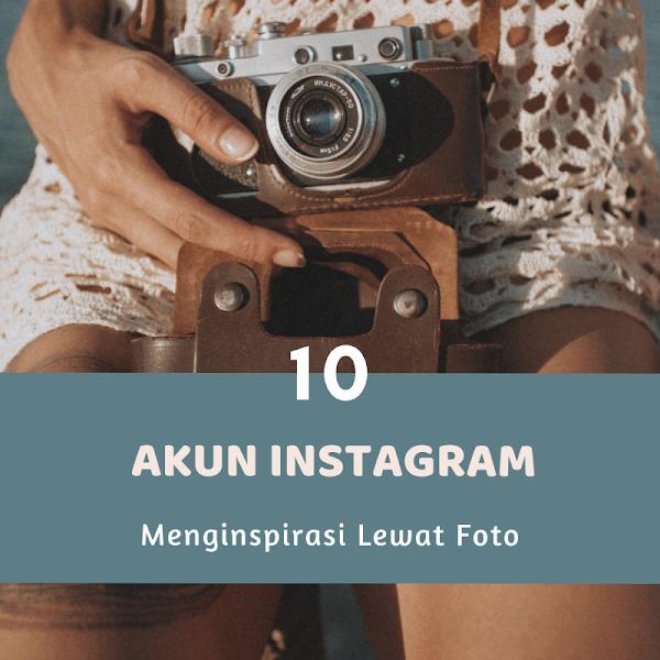 10 Akun Instagram yang Menginspirasi Melalui Foto