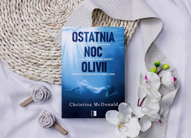 """""""Ostatnia noc Olivii"""" Christina McDonald"""