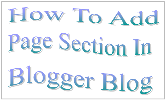 How To Add Page Section In Blogger Blog
