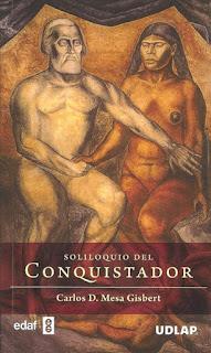 Soliloquio del conquistador Carlos D Mesa Gisbert