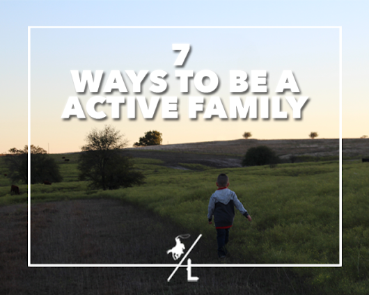 A Cowboy's Life: 7 Ways to be Active As a Family