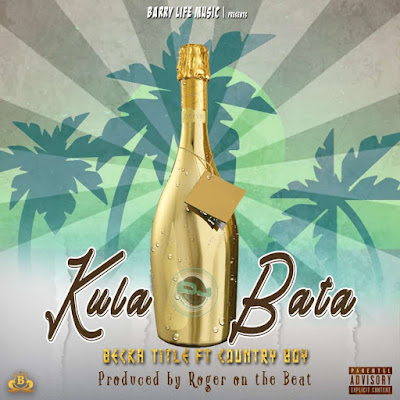 Audio | Becka Title ft Country Boy - Kula Bata | Official Mp3 Download