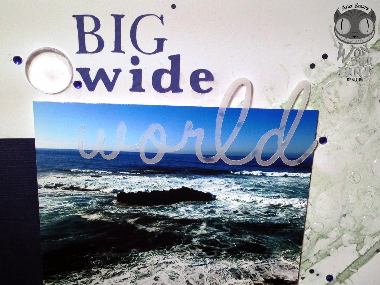Big Wide World layout by Alice Scraps Wonderland