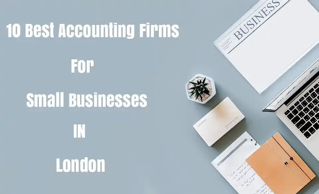 Top 10 small accounting firms in London, UK