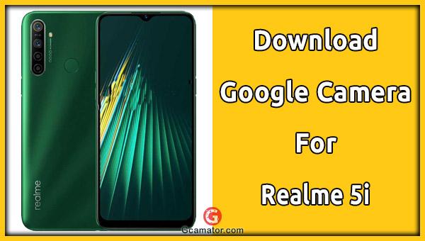 google Camera Realme 5i