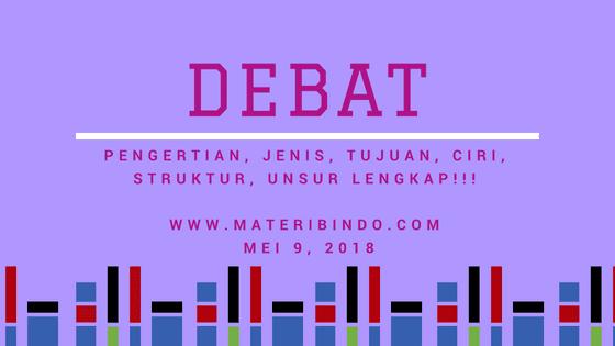 Teks Debat | Pengertian, Unsur, Struktur, Tata Cara, & Jenis-Jenis Debat
