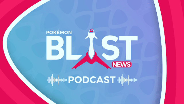 Podcast Pokémon Blast News