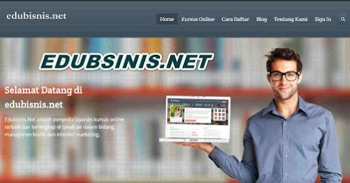 Edubisnis.Net, Solusi Layanan Kursus Bisnis Online Terlengkap di Tanah Air