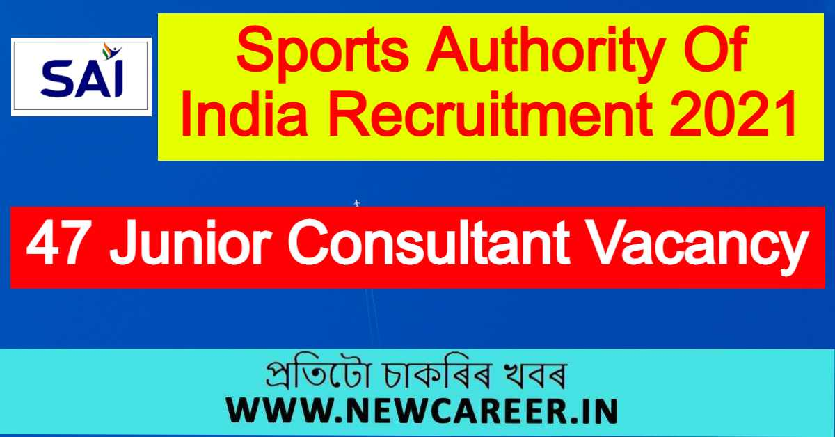 Sports Authority Of India Recruitment 2021 : Apply For 47 Junior Consultant Vacancy