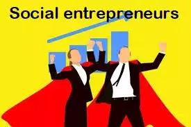 सामाजिक उद्यमियों की उल्लेखनीय भूमिका और सामाजिक क्षेत्र के विकास में उनके महत्त्वपूर्ण योगदान, सामाजिक उद्यमी और उनका महत्व Social Entrepreneurs and