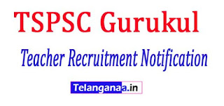 TSPSC Gurukul Teacher Recruitment Notification 2017 Apply 7306 Various Posts